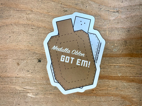 Medulla Oblon GOT EM! Sticker