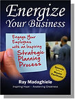 Energize Your Business: Engage Your Employees with an Inspiring Strategic Planning Process