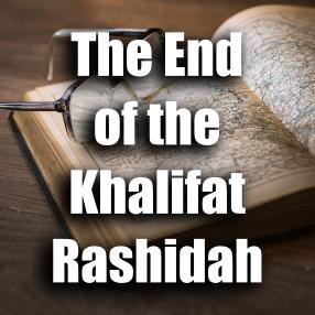 "Article ""The End of the Khalifat Rashidah"""