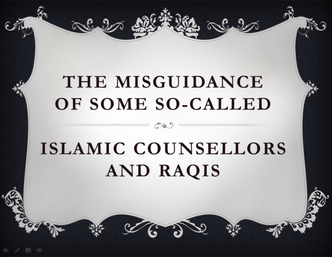 The Misguidance of some Islamic Counsellors and Raqis