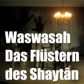 """Artikel """"Waswasah - Das Flüstern des Shaytâns"""""""