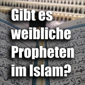 """Artikel """"Gibt es weibliche Propheten im Islam?"""""""