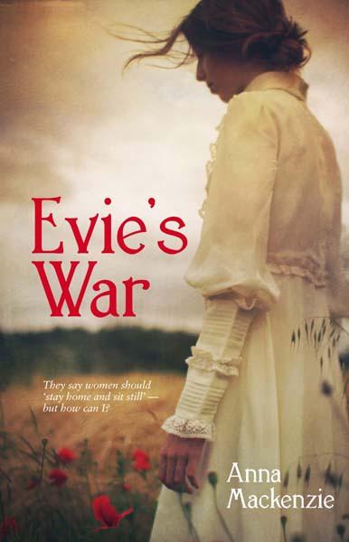 Anna Mackenzie's 'Evie's War' Front Cover
