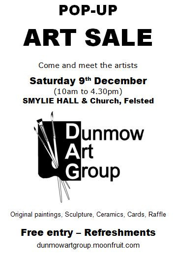 Dunmow Art Group Pop-Up Art Sale Sat 9 Dec 10am to 4.30pm Smylie Hall, Felsted