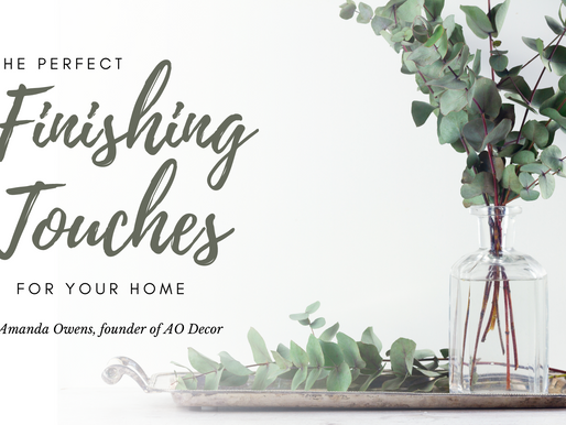 The Perfect Finishing Touches to Decorate Your Home