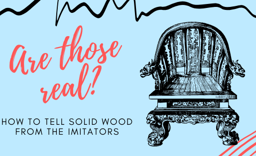 Are Those Real? 5 Ways to Tell Solid Wood from the Imposters.