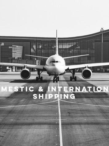 DOMESTIC & INTERNATIONAL SHIPPING