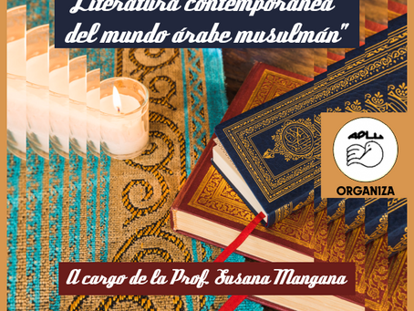 "Curso Taller: ""Literatura contemporánea del mundo árabe musulmán"" A cargo de la Prof. Susana Mangana"