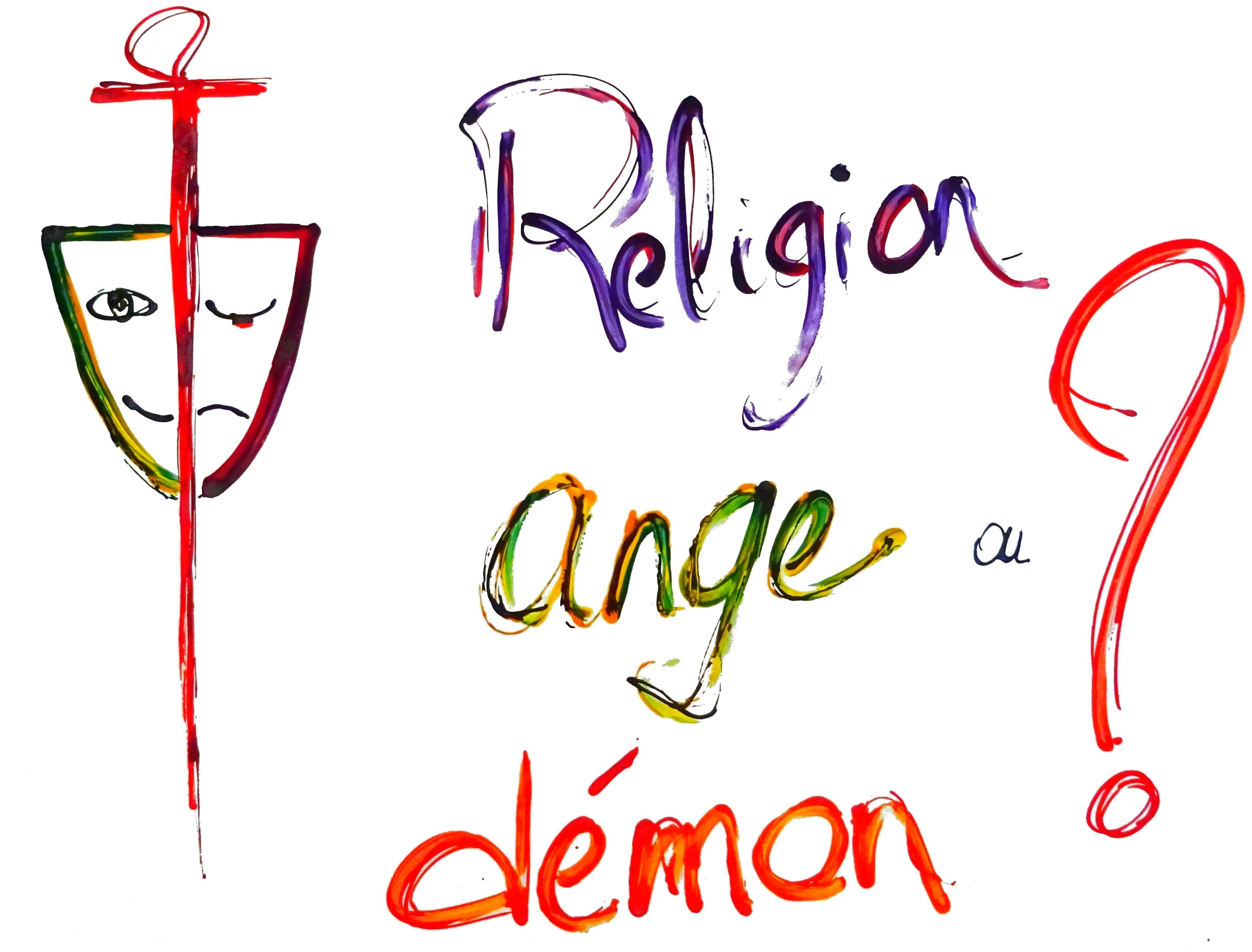 RELIGION ANGE OU DÉMON?