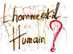 L'HOMME EST-IL HUMAIN