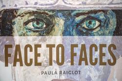FACE TO FACES by Paula Raiglot
