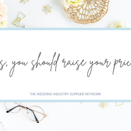 Yes, you should raise your prices