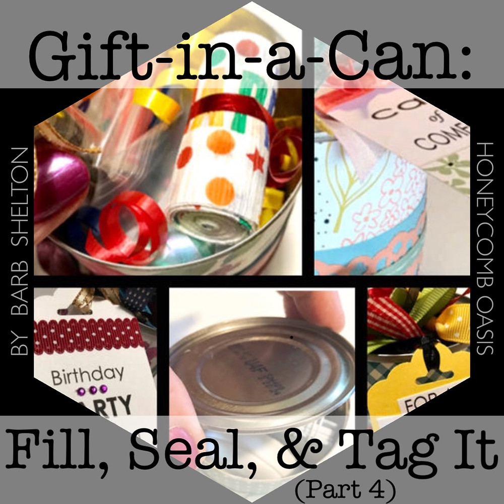 Hexa-picture for Gift-in-a-Can: Fill, Seal, & Tag It  (Part 4) / www.HoneycombOasis.com