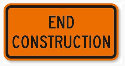 End Construction sign in 5 Sayings I'd Like to Change or Eliminate  ::  www.HoneycombOasis.com
