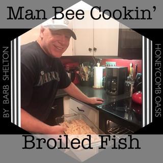 Man Bee Cookin' Broiled Fish