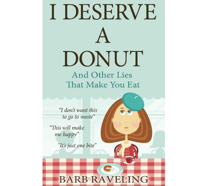 I Deserve a Donut book cover / 15 Ways to Renew Your Mind Regarding Weight Loss / www.HoneycombOasis.com