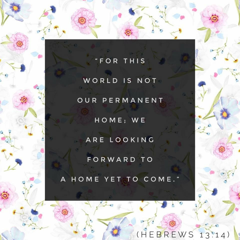 """For the world is not our permanent home..."" graphic / Home Is Wherever Mom Is! / www.HoneycombOasis.com"