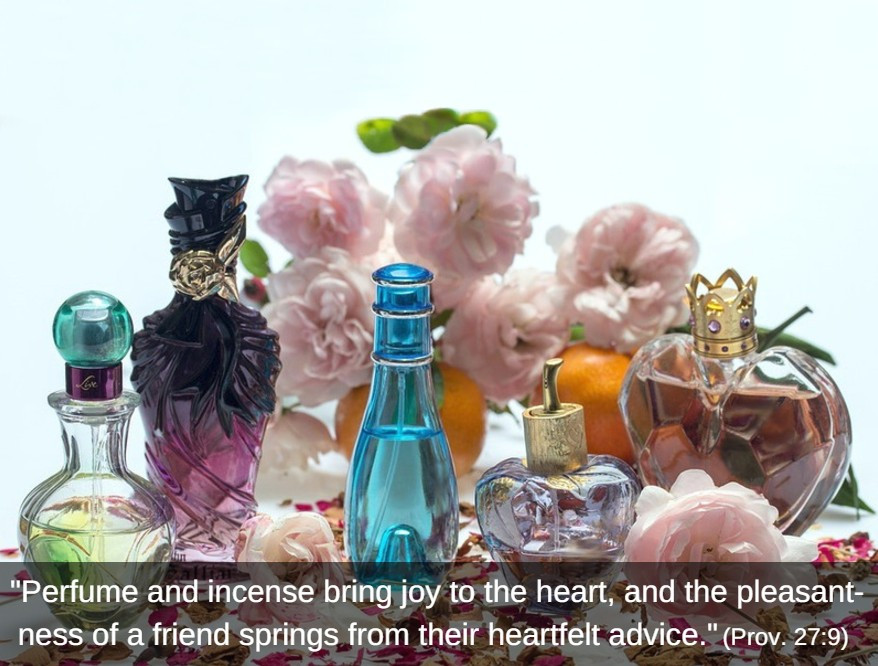 """Perfume and incense bring joy to the heart..."" / The P.E.R.F.U.M.E. Zone (in Weight Loss Land) / www.HoneycombOasis.com"