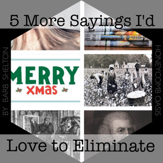 5 More Sayings I'd Love toEliminate