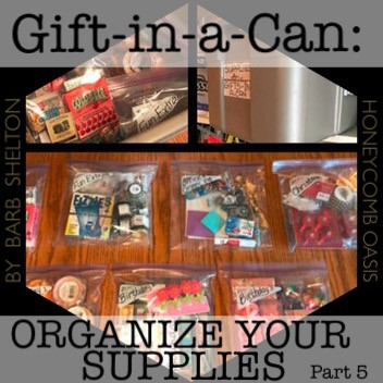 Hexa-pic for Gift-in-a-Can: Organize Your Supplies (Part 5) / www.HoneycombOasis.com