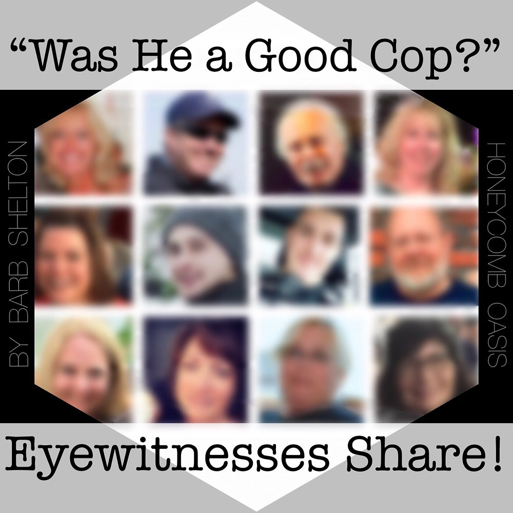 "Hexa-pic for ""Was He a Good Cop?"" ~ Eyewitnesses Share / HoneycombOasis.com"