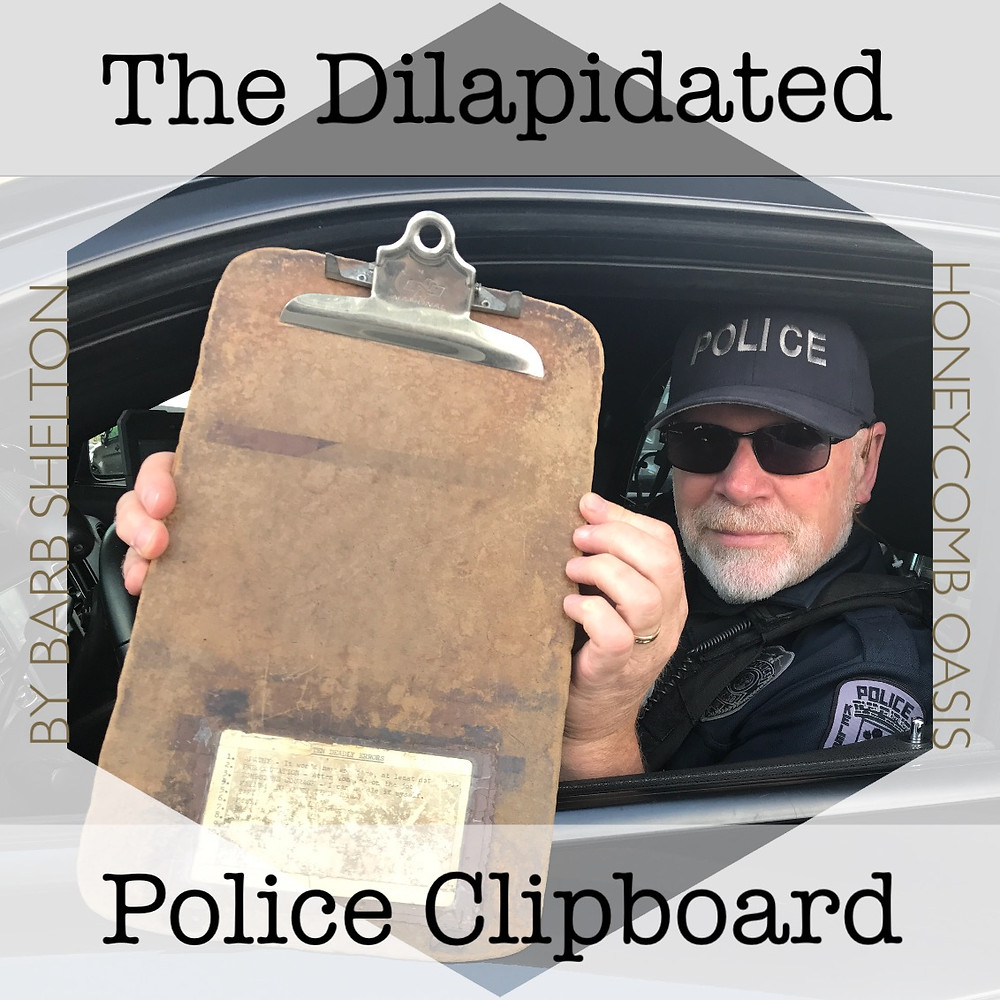 Hexa-graphic of The Dilapidated Police Clipboard / www.HoneycombOasis.com