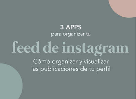 3 apps para gestionar tu feed de Instagram
