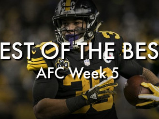 Best of the Best AFC: Week 5