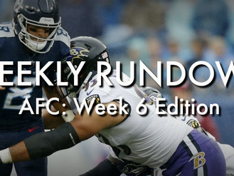 Weekly Rundown: AFC Week 6 Edition