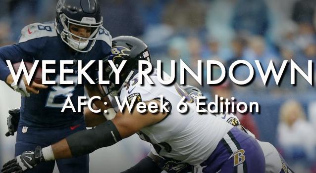 Weekly Rundown: AFC Week 6 Edition