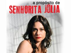 A PROPÓSITO DE SENHORITA JÚLIA