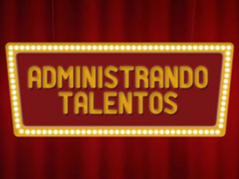 ADMINISTRANDO TALENTOS