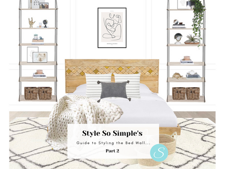 Style So Simple's Guide to Styling the Bed Wall Part 2...