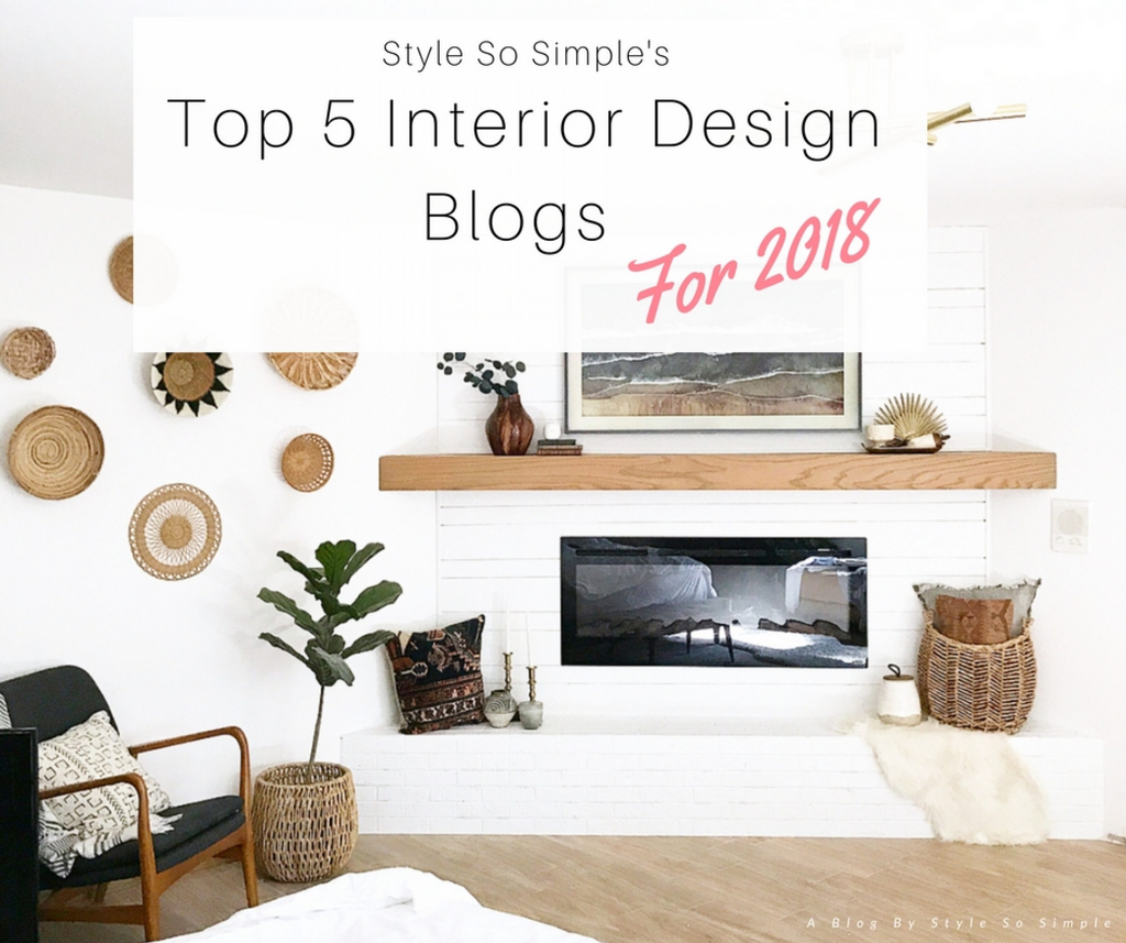 Style So Simple S Top 5 Interior Design Blogs To Follow In 2018
