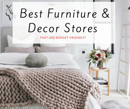 What Are The Best Furniture & Decor Stores? That Are Budget Friendly!