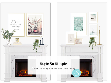 Style So Simple's Guide to Fireplace Mantel Decorating...