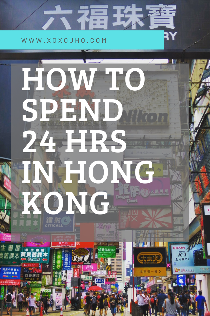 How to spend twenty four hours in hong kong. Eat local food explore and shop. Read on travel blog xoxojho.com pinterest image.