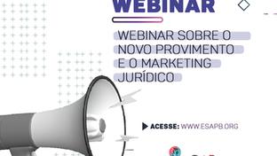 Nova ESA realiza Webinar sobre Novo Provimento e o Marketing Jurídico nesta quinta; participe