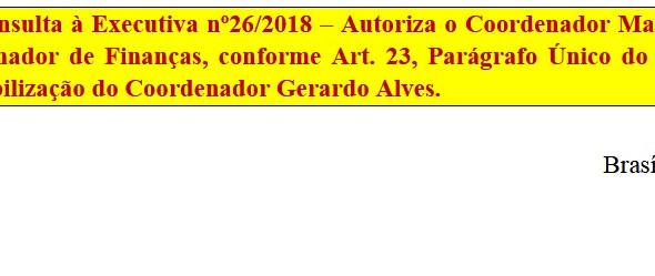 [Discussão-Executiva] 26. RESULTADO - Consulta à Executiva nº26/2018 – Autoriza o Coordenador Marcel