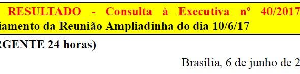 [Discussão-Executiva] 40. RESULTADO - CONSULTA REJEITADA - Consulta à Executiva nº 40/2017 – Adiamen