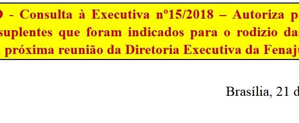 [Discussão-Executiva] 15. RESULTDO - Consulta à Executiva nº15/2018 – Autoriza participação dos coor