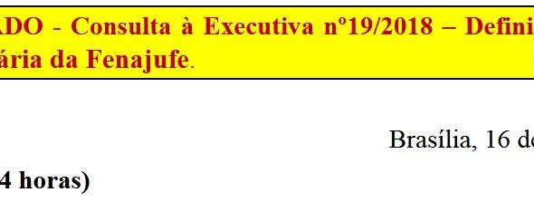 110 de 843 [Discussão-Executiva] 19. RESULTADO - Consulta à Executiva nº19/2018 – Definição da Pauta
