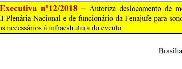 [Discussão-Executiva] 12 - Consulta à Executiva nº12/2018 – Autoriza deslocamento de membro da Comis