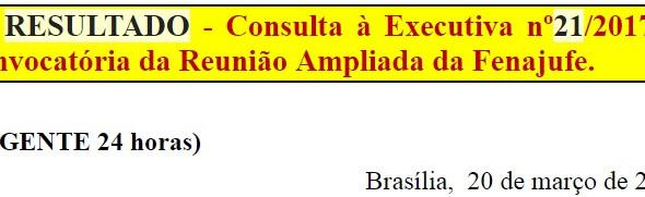 [Discussão-Executiva] 21. RESULTADO - Consulta à Executiva nº21/2017 – Convocatória da Reunião Ampli