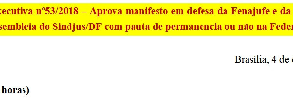 [Discussão-Executiva] 53. Consulta à Executiva nº53/2018 – Aprova manifesto em defesa da Fenajufe e