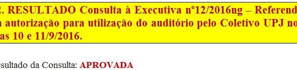 12. RESULTADO Consulta à Executiva nº12/2016ng - Referendo da autorização para utilização do auditór