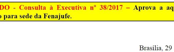 [Discussão-Executiva] 38. RESULTADO - Consulta à Executiva nº 38/2017 – Aprova a aquisição de seis a