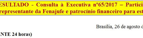 [Discussão-Executiva] 65. RESULTADO - Consulta à Executiva nº65/2017 – Participação como representan