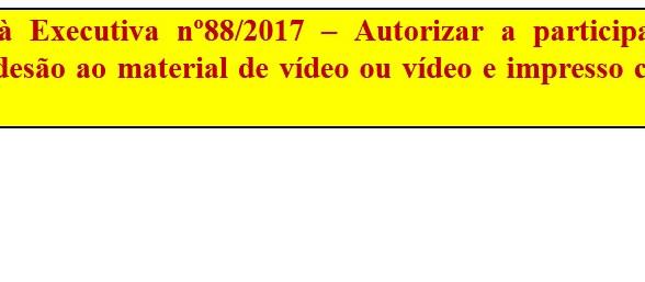 [Discussão-Executiva] 88. RESULTADO - Consulta à Executiva nº88/2017 – Autorizar a participação na a
