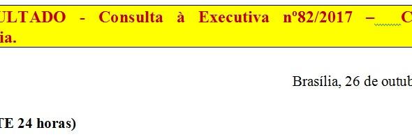 [Discussão-Executiva] 82. RESULTADO - Consulta à Executiva nº82/2017 –  Campanha publicitária.